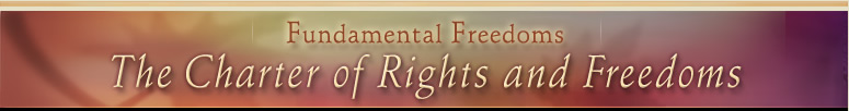 Fundamental Freedoms - The Charter of Rights and Freedoms. Welcome. This multilingual, multimedia Web site presents an overview of Canada's Charter of Rights and Freedoms.